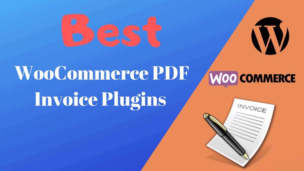 Best Free&Premium WooCommerce PDF Invoice Plugins