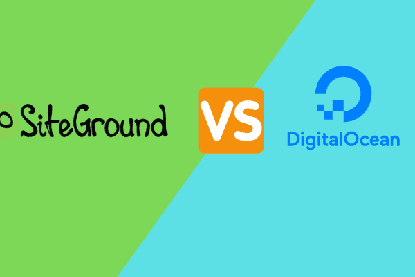 SiteGround vs DigitalOcean From WordPress Hosting Perspective