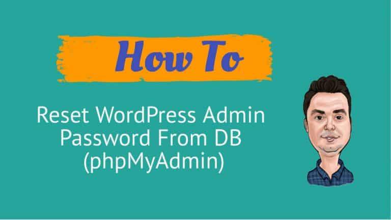 How To Reset WordPress Admin Password From DB (phpMyAdmin)